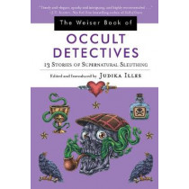 The Wesier Book of Occult Detectives: 13 Stories of Supernatural Sleuthing by Judika Illes, 9781578636242
