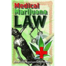 Medical Marijuana Law by Richard Glen Boire, 9781579510343