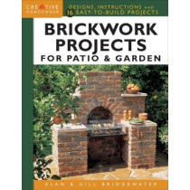 Brickwork Projects For Patio & Garden by Alan Bridgewater, 9781580117937