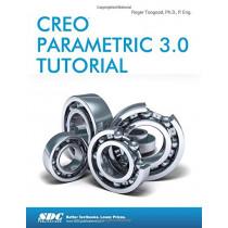 Creo Parametric 3.0 Tutorial by Roger Toogood, 9781585039487