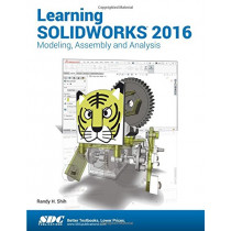 Learning SOLIDWORKS 2016 by Randy Shih, 9781585039906
