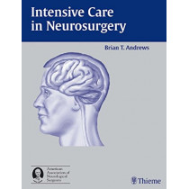 Intensive Care in Neurosurgery by Brian T. Andrews, 9781588901255