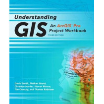 Understanding GIS: An ArcGIS Pro Project Workbook by Christian Harder, 9781589484832