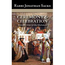 Ceremony & Celebration: Introduction to the Holidays by Rabbi Jonathan Sacks, 9781592640256