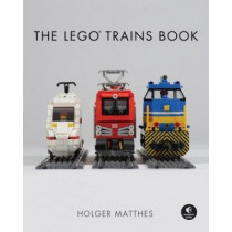 The Lego Trains Book by Holger Matthes, 9781593278199