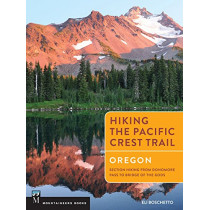 Hiking the Pacific Crest Trail: Oregon: Section Hiking from Donomore Pass to Bridge of the Gods by Eli Boschetto, 9781594858765