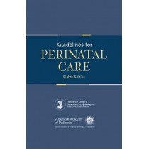 Guidelines for Perinatal Care by Sarah J. Kilpatrick, 9781610020879