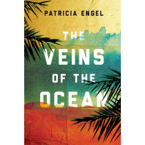 The Veins of the Ocean by Patricia Engel, 9781611855364