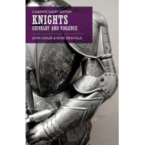 Knights: Chivalry and Violence by John Sadler, 9781612005171