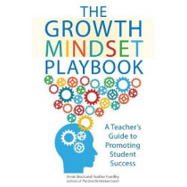 The Growth Mindset Playbook: A Teacher's Guide to Promoting Student Success by Annie Brock, 9781612436876