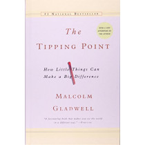 The Tipping Point: How Little Things Canmake a Big Difference by Malcolm Gladwell, 9781613836316