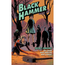 Black Hammer Volume 1: Secret Origins by Jeff Lemire, 9781616557867