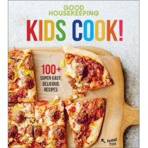 Good Housekeeping Kids Cook!: 100+ Super-Easy, Delicious Recipes by Good Housekeeping, 9781618372406