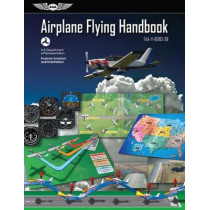 Airplane Flying Handbook 2016: Faa-H-8083-3b by Federal Aviation Administration, 9781619545120