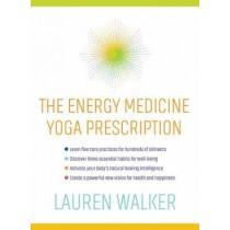 The Energy Medicine Yoga Prescription by Lauren Walker, 9781622036615