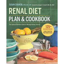 Renal Diet Plan and Cookbook: The Optimal Nutrition Guide to Manage Kidney Disease by Susan Zogheib, 9781623158699