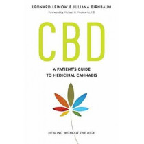 CBD: A Patient's Guide to Medicinal Cannabis--Healing without the High by JULIANA BIRNBAUM, 9781623171834