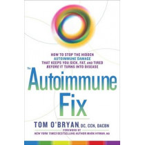 Optimum Healing: How to Stop the Hidden Autoimmune Damage That Keeps You Sick, Tired, and Fat Before it Turns Into Disease by Tom O'Bryan, 9781623367008
