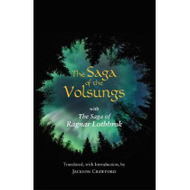 The Saga of the Volsungs: with The Saga of Ragnar Lothbrok by Jackson Crawford, 9781624666339