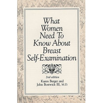 What Women Need To Know About Breast Self-Examination by Karen Berger, 9781626235670