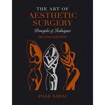 The Art of Aesthetic Surgery: Facial Surgery - Volume 2, Second Edition: Principles & Techniques by Foad Nahai, 9781626236271