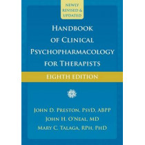 Handbook of Clinical Psychopharmacology for Therapists, 8th Edition by John D. Preston, 9781626259256