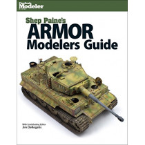 Shep Paine's Armor Modeler Guide by Sheperd Paine, 9781627003933