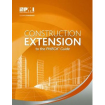 Construction Extension to the PMBOK (R) Guide by Project Management Institute, 9781628250909