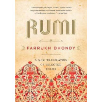 Rumi: A New Translation of Selected Poems by Rumi, 9781628726978