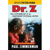 Dr. Z: The Lost Memoirs of an Irreverent Football Writer by Paul Zimmerman, 9781629374642