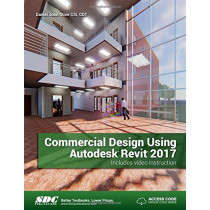 Commercial Design Using Autodesk Revit 2017 (Including unique access code) by Daniel Stine, 9781630570231