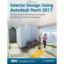 Interior Design Using Autodesk Revit 2017 (Including unique access code) by Daniel Stine, 9781630570262