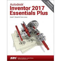 Autodesk Inventor 2017 Essentials Plus by Daniel Jones, 9781630570286