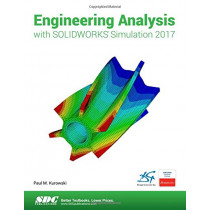 Engineering Analysis with SOLIDWORKS Simulation 2017 by Paul Kurowski, 9781630570767