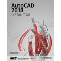AutoCAD 2018 Instructor by James A. Leach, 9781630571153