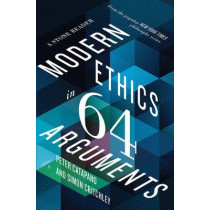 Modern Ethics in 77 Arguments: A Stone Reader by Peter Catapano, 9781631492983