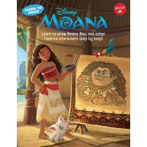 Learn to Draw Disney's Moana: Learn to Draw Moana, Maui, and Other Favorite Characters Step by Step! by Disney Storybook Artists, 9781633221444
