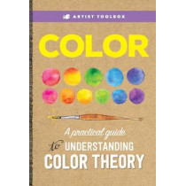 Artist Toolbox: Color: A practical guide to color and its uses in art by Walter Foster Creative Team, 9781633222724