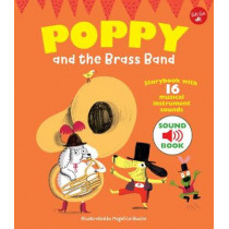 Poppy and the Brass Band: With 16 musical instrument sounds! by Magali Le Huche, 9781633224025