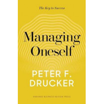 Managing Oneself: The Key to Success by Peter F. Drucker, 9781633693043