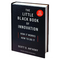 The Little Black Book of Innovation, With a New Preface: How It Works, How to Do It by Scott D. Anthony, 9781633693401