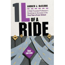 1L of a Ride: A Well-Traveled Professor's Roadmap to Success in the First Year of Law School by Andrew McClurg, 9781634607896