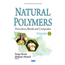 Natural Polymers: Derivatives, Blends & Composites -- Volume I by Saiqa Ikram, 9781634858311