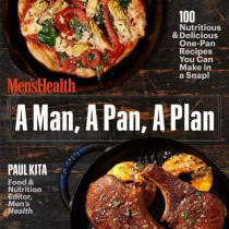 A Man, A Pan, A Plan: 100 Delicious and Nutritious One-Pan Recipes You Can Make in a Snap! by Paul Kita, 9781635650044
