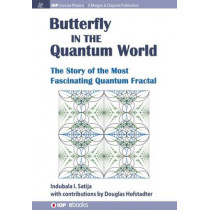 The Butterfly in the Quantum World: The Story of the Most Fascinating Quantum Fractal by Indubala I. Satija, 9781681740539