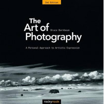 The Art of Photography: A Personal Approach to Artistic Expression by Bruce Barnbaum, 9781681982106