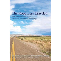 Roads Less Traveled and Other Perspectives on Nationally Competitive Scholarships by Suzanne McCray, 9781682260463