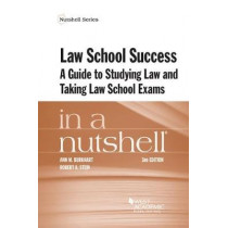 Law School Success in a Nutshell: A Guide to Studying Law and Taking Law School Exams by Ann Burkhart, 9781683281856