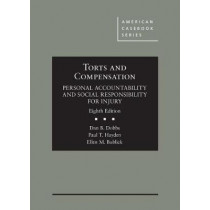 Torts and Compensation, Personal Accountability and Social Responsibility for Injury - CasebookPlus by Dan B. Dobbs, 9781683287513