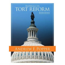 Materials on Tort Reform by Andrew Popper, 9781683287544
